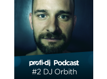ProfiDJ Podcast - #2 DJ Orbith